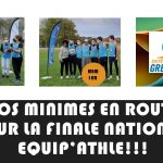 EN ROUTE POUR LA FINALE NATIONALE EQUIP'ATHLE…